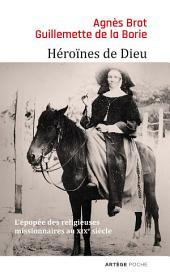 Héroïnes de Dieu: L'épopée des religieuses missionnaires au XIXe siècle