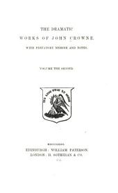 The Dramatic Works of John Crowne, with Prefatory Memoir and Notes: Thyestes. City politicks. The destruction of Jerusalem