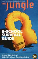 The MBA Jungle B-School Survival Guide