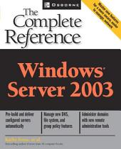 Windows Server 2003: The Complete Reference