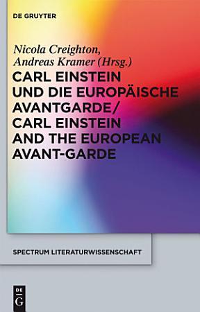 Carl Einstein und die europ  ische Avantgarde Carl Einstein and the European Avant Garde PDF