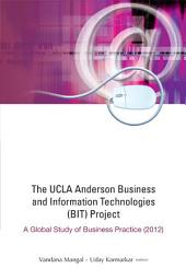 Ucla Anderson Business And Information Technologies (Bit) Project: A Global Study Of Business Practice (2012)