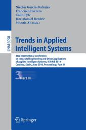 Trends in Applied Intelligent Systems: 23rd International Conference on Industrial Engineering and Other Applications of Applied Intelligent Systems, IEA/AIE 2010, Cordoba, Spain, June 1-4, 2010, Proceedings, Part 3
