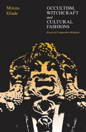 Occultism, Witchcraft, and Cultural Fashions: Essays in Comparative Religion
