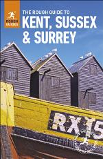 The Rough Guide to Kent, Sussex and Surrey (Travel Guide eBook)