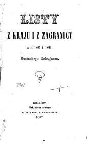 Listy z kraju i z zagranicy z r. 1863 i 1864
