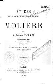 La Vie et les Oeuvres de Molière