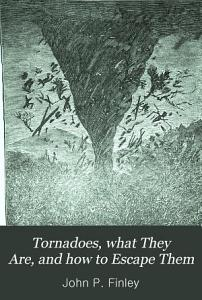 Tornadoes  what They Are  and how to Escape Them PDF