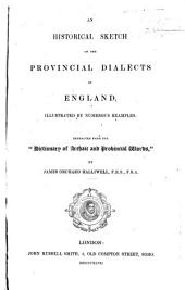 An historical sketch of the Provincial Dialects of England, illustrated by numerous examples