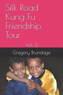Silk Road Kung Fu Friendship Tour