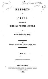 Reports of Cases Adjudged in the Supreme Court of Pennsylvania: Volume 5