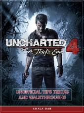 Uncharted 4 A Thief's End Unofficial Tips Tricks and Walkthroughs