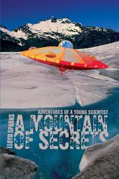 A Mountain of Secrets: Adventures of a Young Scientist