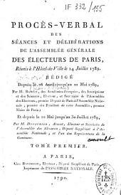 Procès-verbal des séances et des délibérations de l'Assemblée générale des Electeurs de Paris, réunis à l'Hotel de Ville le 14 Juillet 1789...et depuis le 22 mai jusqu'au 30 Juillet 1789 avec la collaboration de M.Duveyrier
