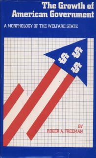 The Growth of American Government  A Morphology of the Welfare State Book