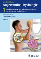 Angewandte Physiologie: Band 1: Das Bindegewebe des Bewegungsapparates verstehen und beeinflussen, Ausgabe 4