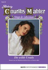 Hedwig Courths-Mahler - Folge 049: Die wilde Ursula