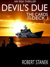 Devil's Due. The Cards in the Deck #1 (An NSA Spy Thriller)