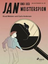 Jan und der Meisterspion: Band 20