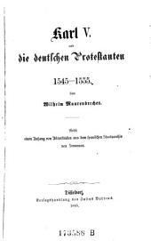 Karl V. und die deutschen Protestanten 1545-1555: nebst einem Anhang von Aktenstücken aus dem spanischen Staatsarchiv von Simancas