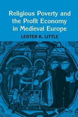 Religious Poverty and the Profit Economy in Medieval Europe