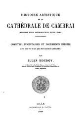 Histoire artistique de la cathédrale de Cambrai: ancienne église métropolitaine Notre-Dame