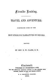 Travel and Adventure: Comprising Some of the Most Striking Narratives on Record