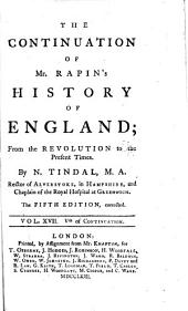 The Continuation of Mr. Rapin's History of England: From the Revolution to the Present Times, Volume 5