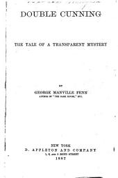 Double Cunning: A Tale of Transparent Mystery