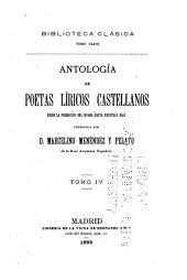 Antología de poetas líricos castellanos desde la formación del idioma hasta nuestros días: Volumen 4