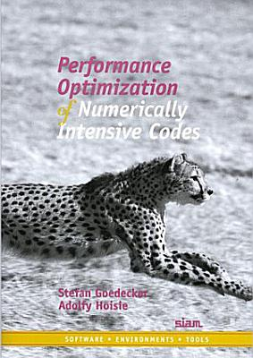 Performance Optimization of Numerically Intensive Codes PDF