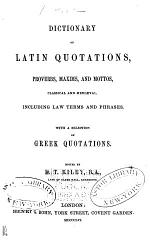 Dictionary of Latin Quotations, Proverbs, Maxims, and Mottos, Classical and Mediaeval