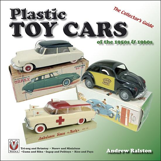Plastic Toy Cars of the 1950s and 1960s PDF