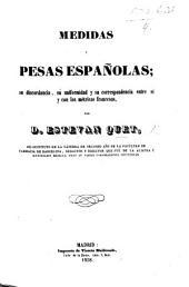 Medidas y pesas Españolas; su discordancia, su uniformidad y su correspondencia entre si y con las métricas francesas