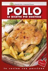 Pollo: Le ricette più gustose