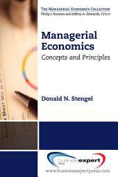 Managerial Economics: Concepts and Principles