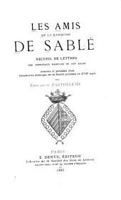 Les amis de la marquise de Sablé i: recueil de lettres des principaux habitués de son salon...