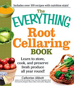 The Everything Root Cellaring Book Book