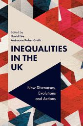 Inequalities in the UK: New Discourses, Evolutions and Actions