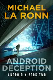 Android Deception (Book 2)