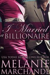 I Married a Billionaire: Volume 1