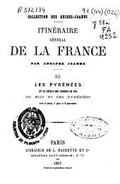 Itinéraire général de la France: Les Pyrénées et le réseau des chemins de fer du Midi et des Pyrénées, Volume3