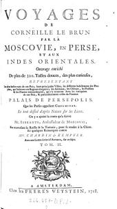 Voyages par la Moscovie en Perse et aux Indes Orientales, ouvrage enrichi des tailles douces
