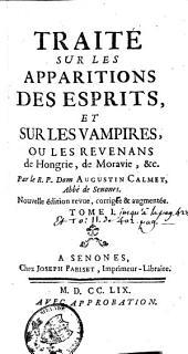 Traité Sur Les Apparitions Des Esprits Et Sur Les Vampires, Ou Les Revenans de Hongrie, de Moravie, &c