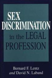 Sex Discrimination in the Legal Profession