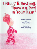 Franny B  Kranny  There s a Bird in Your Hair
