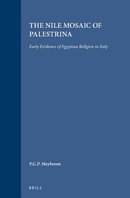 The Nile Mosaic of Palestrina PDF