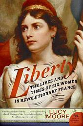 Liberty: Women and the French Revolution