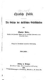 Christliche Politik: die Gesetze der christlichen Gesellschaft, Band 1