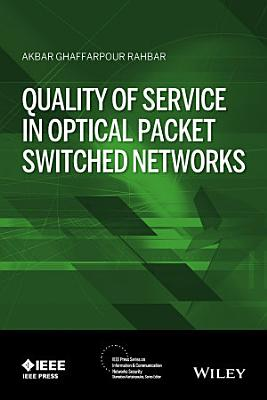 Quality of Service in Optical Packet Switched Networks PDF